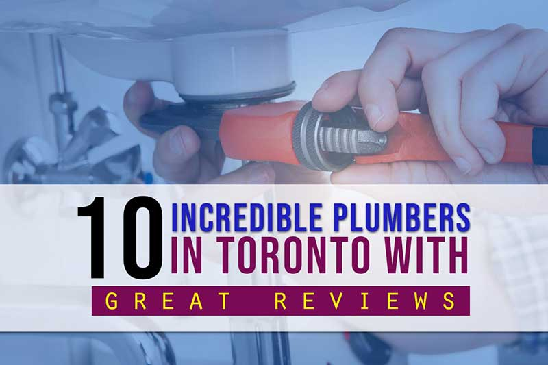 10 Incredible Plumbers in Toronto With Great Reviews